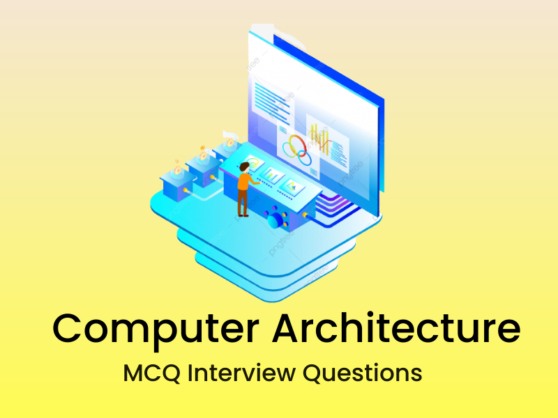 Computer Architecture Multiple Choice Questions   Courseya