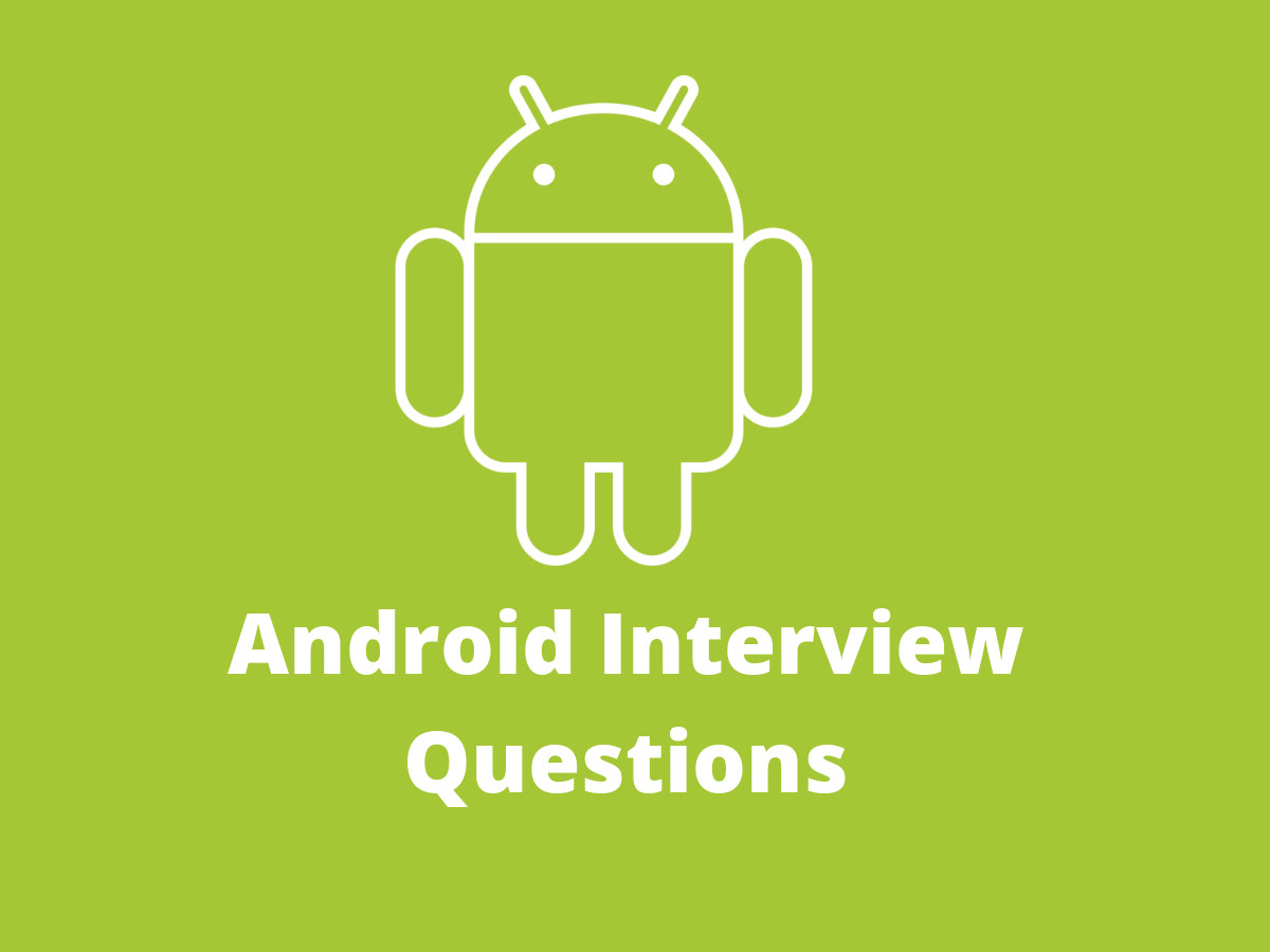 Android Interview Questions Github android interview questions | interviewqueries