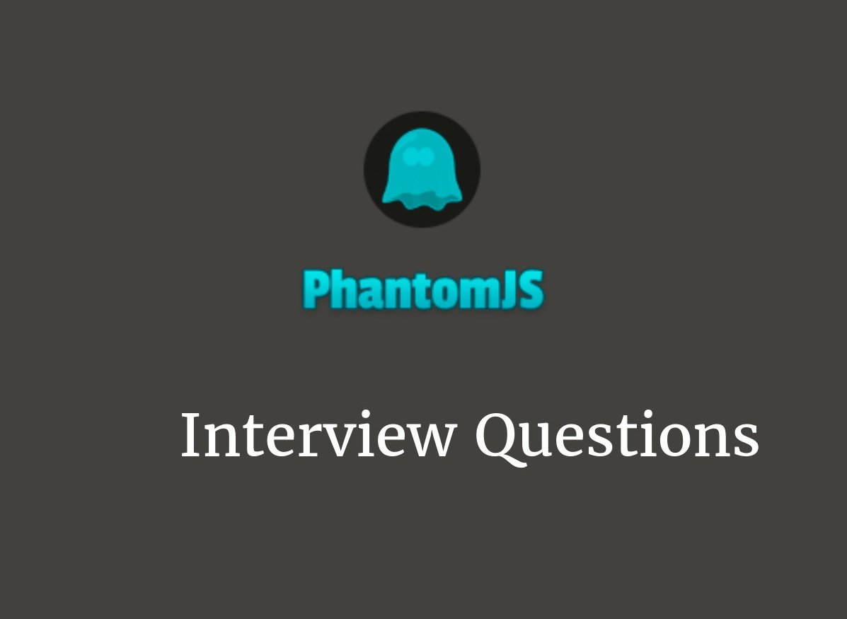 Phantomjs Interview Questions