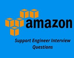 Amazon Support Engineer Interview Questions