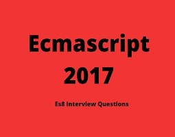 Ecmascript 2017 Interview Questions