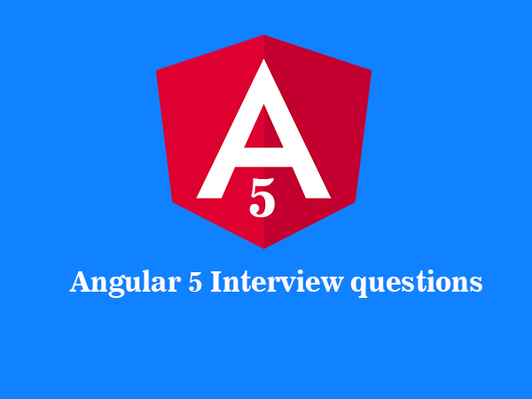 Angular 5 Interview Questions