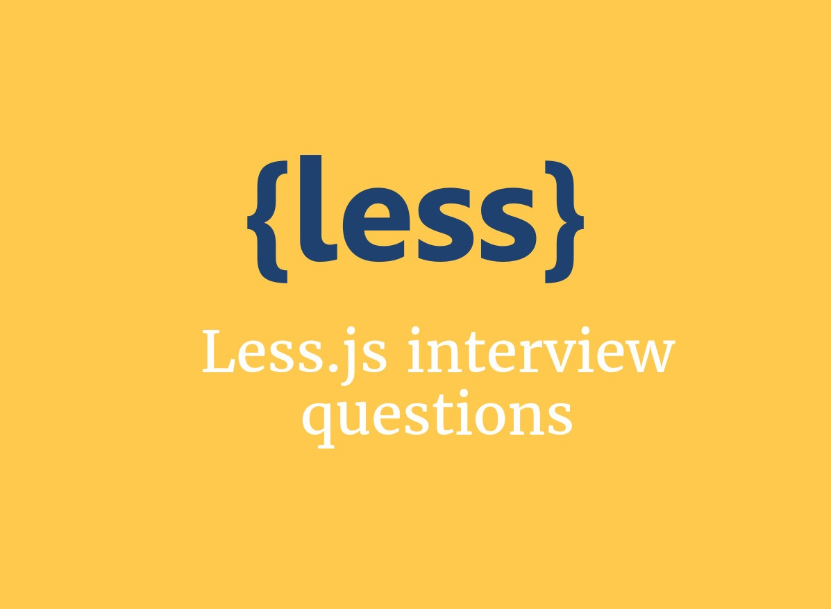 Less.js interview questions