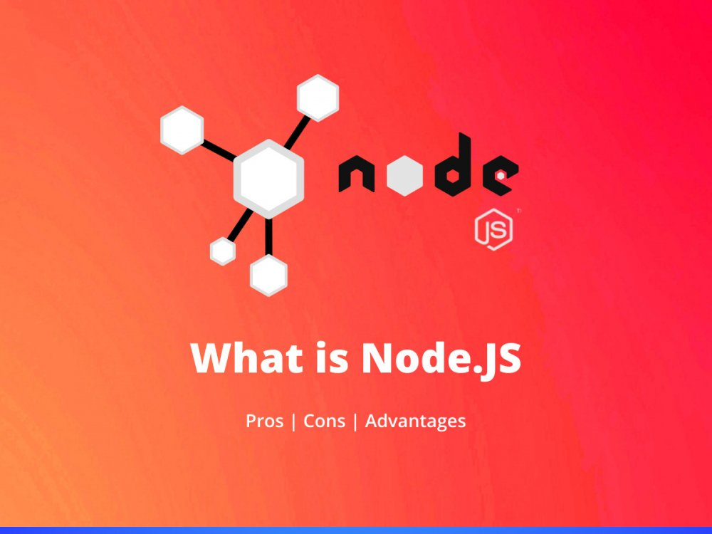 What is Node.JS | Pros and Cons of Node JS